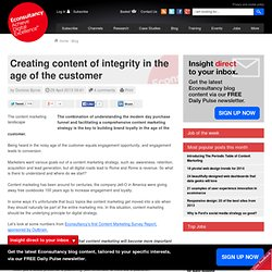 Creating content of integrity in the age of the customer