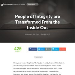 People of Integrity are Transformed From the Inside Out - Watermark