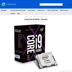 Intel Core i9 7900X - X Series - Star Micro Inc