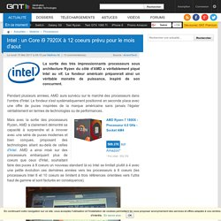 Intel : un Core i9 7920X à 12 coeurs prévu pour le mois d'aout