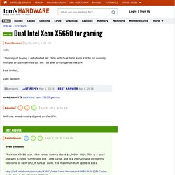 Dual Intel Xeon X5650 for gaming - [Solved]
