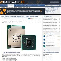 Intel Haswell-E, LGA 2011-v3 et DDR4 : Core i7-5960X, 5930K et 5820K