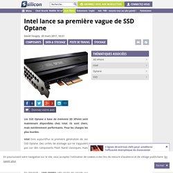 Intel lance sa première vague de SSD Optane