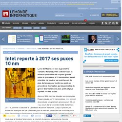 Intel reporte à 2017 ses puces 10 nm