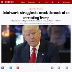 Intel world struggles to crack the code of an untrusting Trump