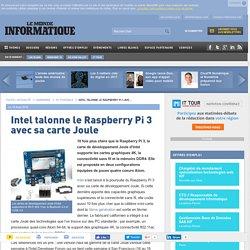 Intel talonne le Raspberry Pi 3 avec sa carte Joule