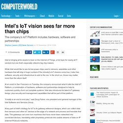 Intel's IoT vision sees far more than chips