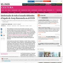Intelectuales de todo el mundo defienden el legado de Josep Ramoneda en el CCCB · ELPAÍS.com