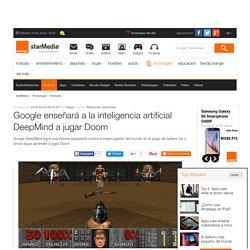 Google enseñará a la inteligencia artificial DeepMind a jugar Doom