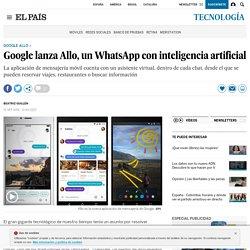 Google lanza Allo, un WhatsApp con inteligencia artificial