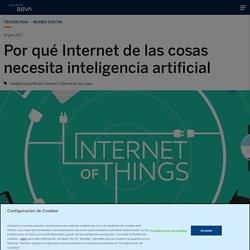 Por qué Internet de las cosas necesita inteligencia artificial