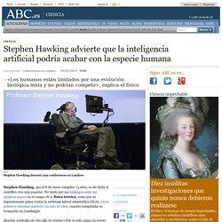 Stephen Hawking advierte que la inteligencia artificial podría acabar con la especie humana