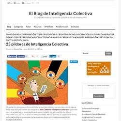 25 píldoras de Inteligencia Colectiva - El Blog de Inteligencia Colectiva