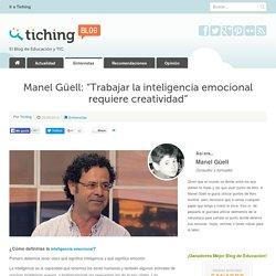 """Manel Güell: """"Trabajar la inteligencia emocional requiere creatividad"""""""