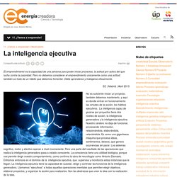 La inteligencia ejecutivaEnergia Creadora