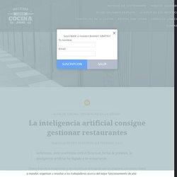 La inteligencia artificial consigue gestionar restaurantes - Una Locura LLamada Cocina