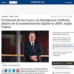El Internet de las Cosas y la Inteligencia Artificial, pilares de la transformación digital en 2018, según Fujitsu