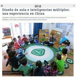 Diseño de aula e inteligencias múltiples: una experiencia en China - Aika Educación