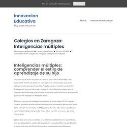 Colegios en Zaragoza: Inteligencias múltiples - Innovacion Educativa