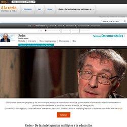 Redes - De las inteligencias múltiples a la educación personalizada (V.O), Redes - RTVE.es A la Carta
