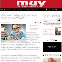 ¿Ser más inteligente es procesar mejor la información?