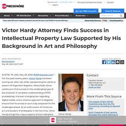 Victor Hardy Attorney Finds Success in Intellectual Property Law Supported by His Background in Art and Philosophy