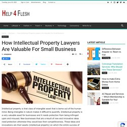 How Intellectual Property Lawyers Are Valuable For Small Business - Help4Flash