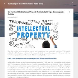 Get Familiar With Intellectual Property Rights India Hiring a Knowledgeable Solicitor