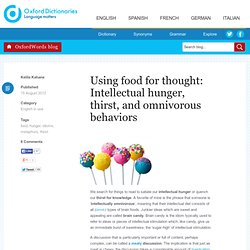 Using food for thought: Intellectual hunger, thirst, and omnivorous behaviors