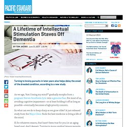 A Lifetime of Intellectual Stimulation Staves Off Dementia