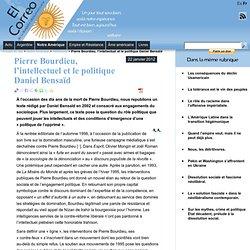 Pierre Bourdieu, l'intellectuel et le politique Daniel Bensaïd