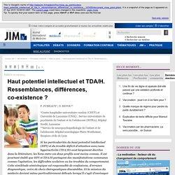 JIM.fr - Haut potentiel intellectuel et TDA/H. Ressemblances, différences, co-existence ?