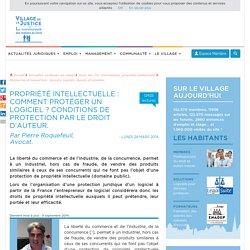 Propriété intellectuelle : comment protéger un logiciel ? Conditions de protection par le droit d'auteur. Par Pierre Roquefeuil, Avocat.