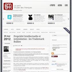 Propriété Intellectuelle et intimidation : les Trademark Bullies