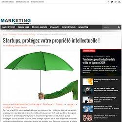 Startups, protégez votre propriété intellectuelle !