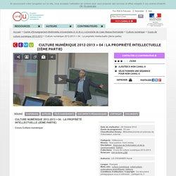 Culture numérique 2012-2013 > 04 : La propriété intellectuelle (2ème partie) - Centre d'Enseignement Multimédia Universitaire (C.E.M.U.) Université de Caen Basse-Normandie