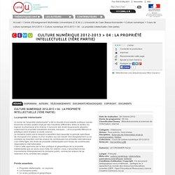 04 La propriété intellectuelle (1ère partie) - Centre d'Enseignement Multimédia Universitaire (C.E.M.U.) Université de Caen Basse-Normandie