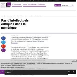 Pas d'intellectuels critiques dans le numérique