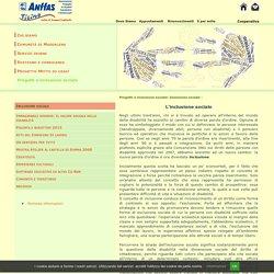 Inclusione sociale Progetti e inclusione sociale Serizi per disabili intelletivi e relazionali