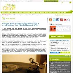Universal Music se lance intelligemment dans le crowdfunding... C'est l'Hebdo Musique & Web