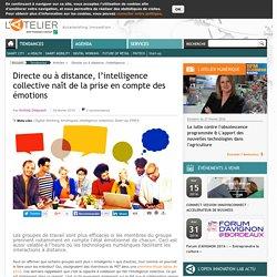 Directe ou à distance, l'intelligence collective naît de la prise en compte des émotions
