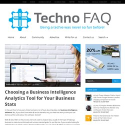 Choosing a Business Intelligence Analytics Tool for Your Business Stats