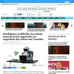 Intelligence artificelle: les robots aussi peuvent apprendre en regardant des vidéos sur Youtube