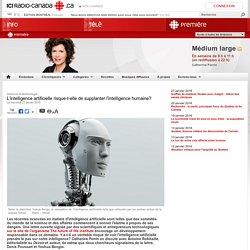 1) L'intelligence <artificielle risque-t-elle de supplanter l'intelligence humaine?
