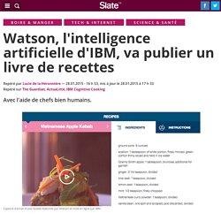 Watson, l'intelligence artificielle d'IBM, va publier un livre de recettes