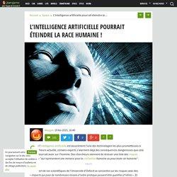 L'intelligence artificielle pourrait éteindre la race humaine !