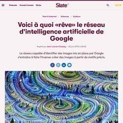 Voici à quoi «rêve»le réseau d'intelligence artificielle de Google