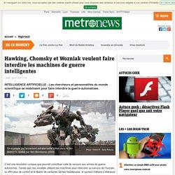 Stephen Hawking, Noam Chomsky et Steve Wozniak veulent interdire la guerre sous intelligence artificielle