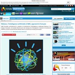 Watson, l'intelligence artificielle d'IBM, apprend le français