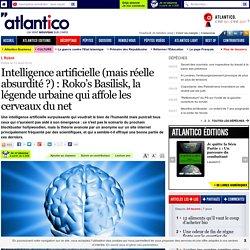 Intelligence artificielle (mais réelle absurdité ?) : Roko's Basilisk, la légende urbaine qui affole les cerveaux du net